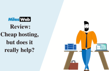 MilesWeb Review: Cheap hosting, but does it really help?